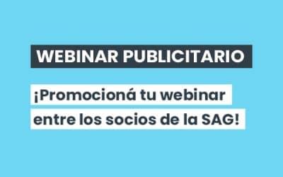 WEBINAR PUBLICITARIO / ¡Promocioná tu webinar entre los socios de la SAG!