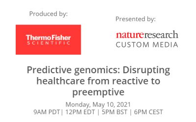 NATURE WEBINAR: PREDICTIVE GENOMICS: DISRUPTING HEALTHCARE FROM REACTIVE TO PREEMPTIVE
