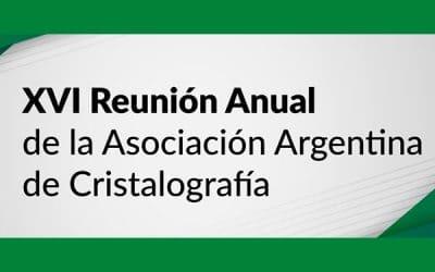 XVI REUNIÓN ANUAL DE LA ASOCIACIÓN ARGENTINA DE CRISTALOGRAFÍA